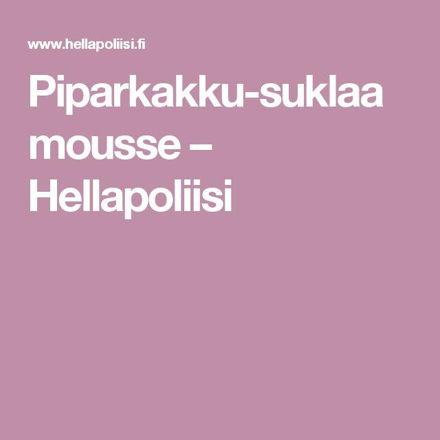 Piparkakku-suklaamousse – Hellapoliisi