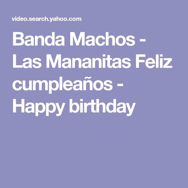 Banda Machos - Las Mananitas Feliz cumpleaños - Happy birthday