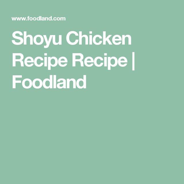 Shoyu Chicken Recipe Recipe | Foodland
