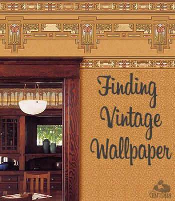 Where to find vintage and reproduction wallpaper #craftsman