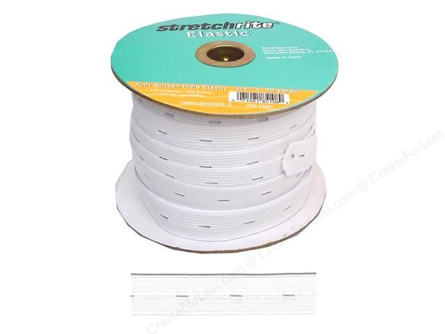 Stretchrite Button Hole Elastic is a knitted buttonhole elastic which can be used for waistbands. The hole length is 1/4 inch and the space between the button holes is 3/4 inch. 67% polyester, 33% rubber. 3/4 inch x 30 yard. White.