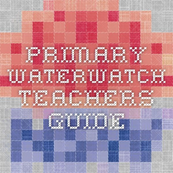 Primary Waterwatch Teachers Guide