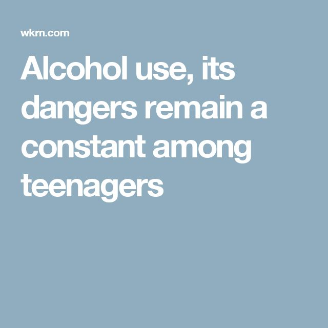 Alcohol use, its dangers remain a constant among teenagers