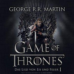 Game of Thrones - Das Lied von Eis und Feuer 1 (Hörbuch-Download): Amazon.de: George R. R. Martin, Reinhard Kuhnert, Audible GmbH:…