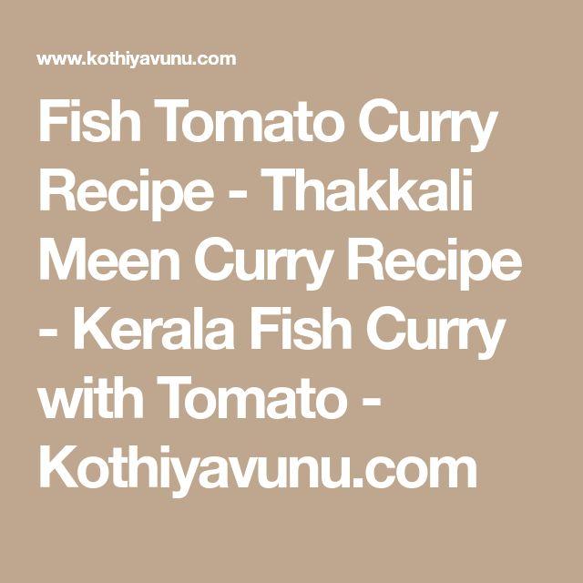 Fish Tomato Curry Recipe - Thakkali Meen Curry Recipe - Kerala Fish Curry with Tomato - Kothiyavunu.com