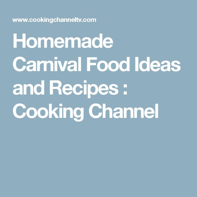 Homemade Carnival Food Ideas and Recipes : Cooking Channel