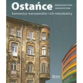 """Magdalena Stopa, Jan Brykczyński """"Ostańce. Kamienice warszawskie i ich mieszkańcy"""", wyd. Dom Spotkań z Historią, 2010 (PL)"""
