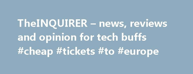TheINQUIRER – news, reviews and opinion for tech buffs #cheap #tickets #to #europe http://cheap.remmont.com/theinquirer-news-reviews-and-opinion-for-tech-buffs-cheap-tickets-to-europe/  #cheap weekend breaks uk # 802.11n is certainly not dead and whilst manufacturers are still recommending 802.11n deployments, enterprise IT managers should give some thought to and make plans for the eventual implementation of 802.11ac. This white paper discusses how 802.11ac is being designed to meet the…