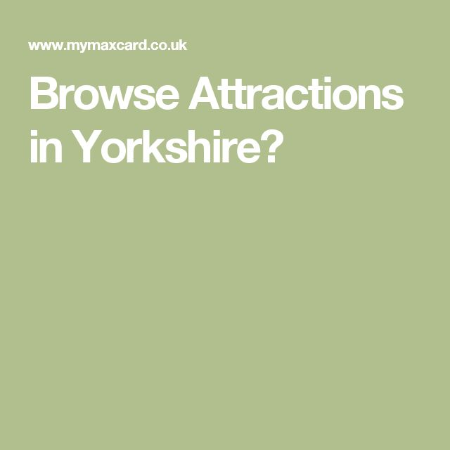 Browse Attractions in Yorkshire?