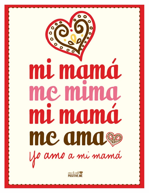 mi mamá me mima mi mama me ama <3 yo amo a mi mamá