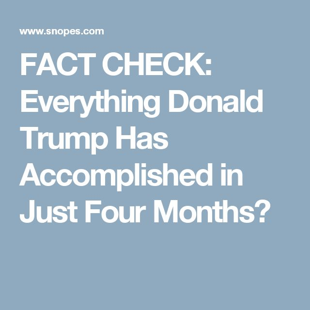 FACT CHECK: Everything Donald Trump Has Accomplished in Just Four Months?