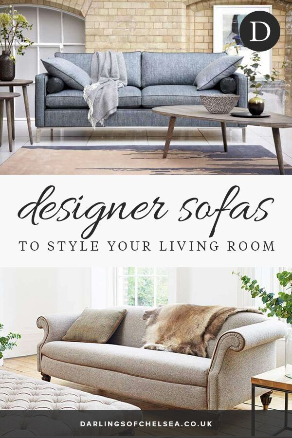 Luxurious Designer Sofas To Style Your Living Room Darlings Of Chelsea In 2020 Sofa Design Leather Corner Sofa Sofas