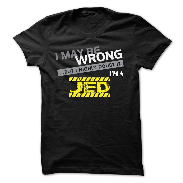 If your name is JED ≧ then this is just for ⑦ youThis shirt is a MUST HAVE. Choose your color style and Buy it now!JED