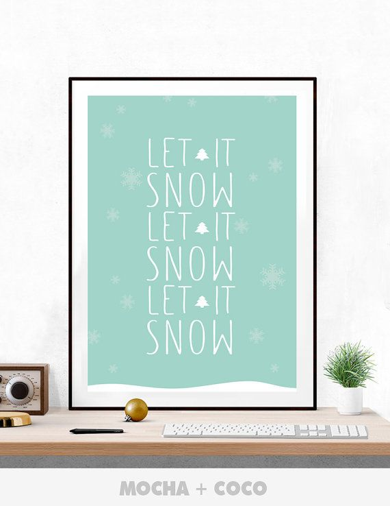 Let it Snow Poster PR0057  These digital downloads are the perfect addition to your home decoration. You will receive JPEG files of this artwork.