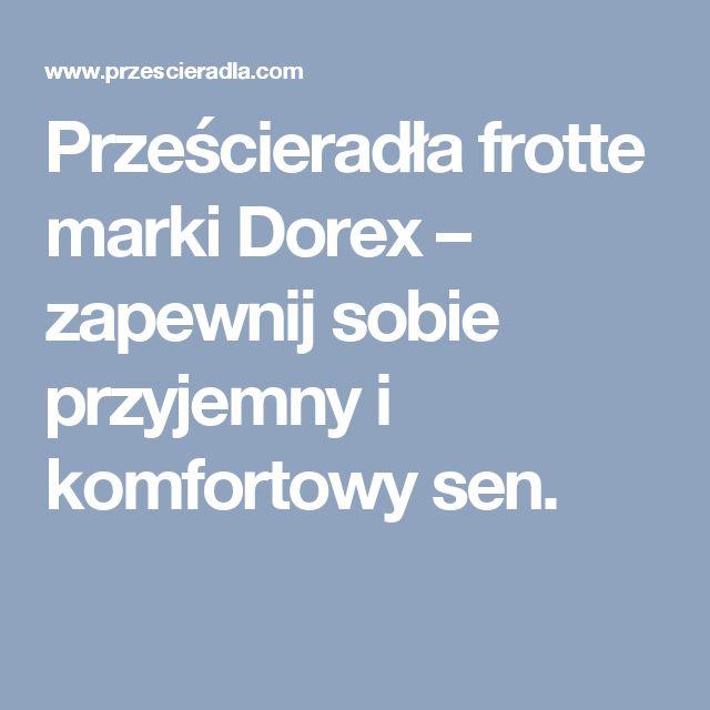 Prześcieradła frotte marki Dorex – zapewnij sobie przyjemny i komfortowy sen.