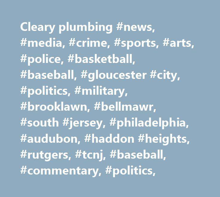 Cleary plumbing #news, #media, #crime, #sports, #arts, #police, #basketball, #baseball, #gloucester #city, #politics, #military, #brooklawn, #bellmawr, #south #jersey, #philadelphia, #audubon, #haddon #heights, #rutgers, #tcnj, #baseball, #commentary, #politics, http://virginia.remmont.com/cleary-plumbing-news-media-crime-sports-arts-police-basketball-baseball-gloucester-city-politics-military-brooklawn-bellmawr-south-jersey-philadelphia-audubon-haddon/  # Lieutenant Gov. Kim Guadagno and…