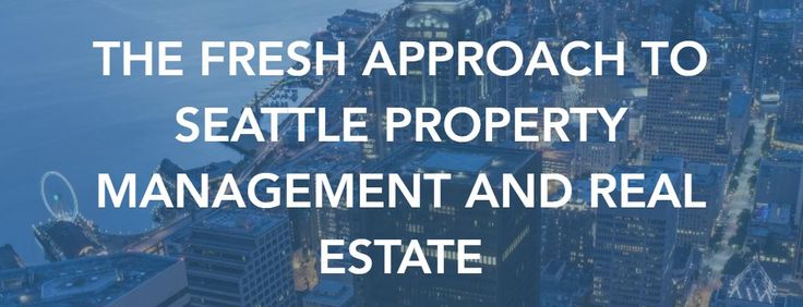 Top-Rated Seattle Property Management and Real Estate