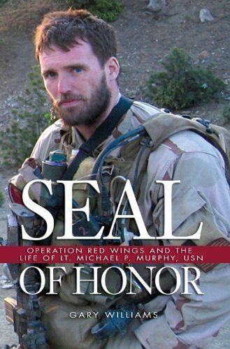 SEAL of Honor: Operation Red Wings and the Life of LT. Michael P. Murphy  by Gary Williams ($11.47) http://www.amazon.com/exec/obidos/ASIN/B004I6DQSA/hpb2-20/ASIN/B004I6DQSA Michael Murphy is a true American hero in the finest sense of the word. - I knew most of the details of Operation Red Wings from Lone Survivor. - A very well written book about a great American hero.