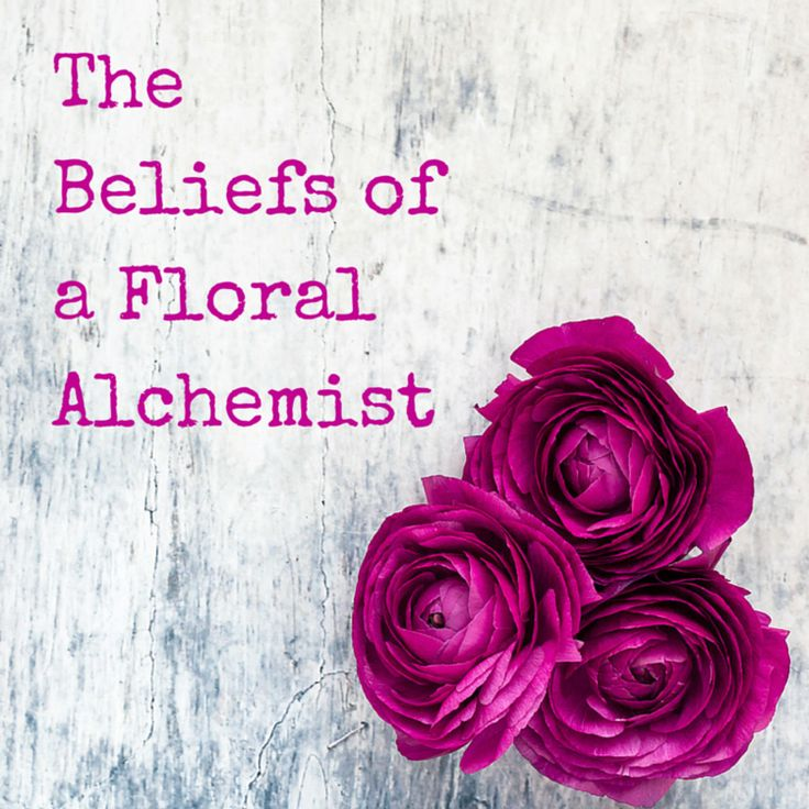 The beliefs of a Floral Alchemist