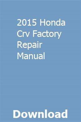 2015 Honda Crv Factory Repair Manual pdf download
