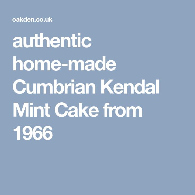 authentic home-made Cumbrian Kendal Mint Cake from 1966