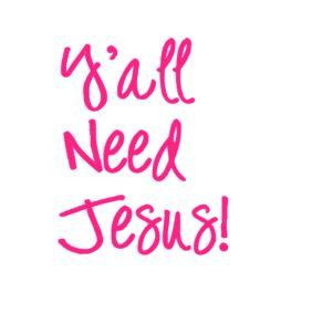 Y'all Need Jesus decal, Yeti Cup Decal, Funny Decal, Water Bottle Decal, Car Decal for Women, Car Accessories for Women, Decal for Yeti Cup