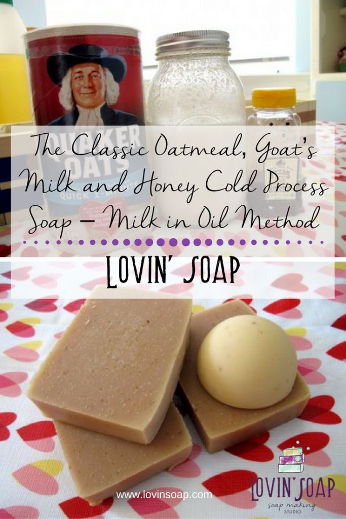 The Classic Oatmeal, Goat's Milk and Honey Cold Process Soap Recipe – Milk in Oil Method