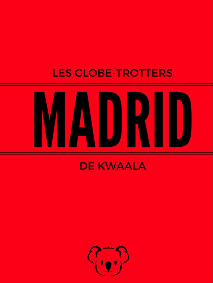 Madrid - Les Globe-Trotters de KWAALA