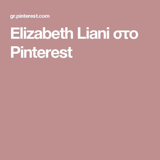 Elizabeth Liani στο Pinterest