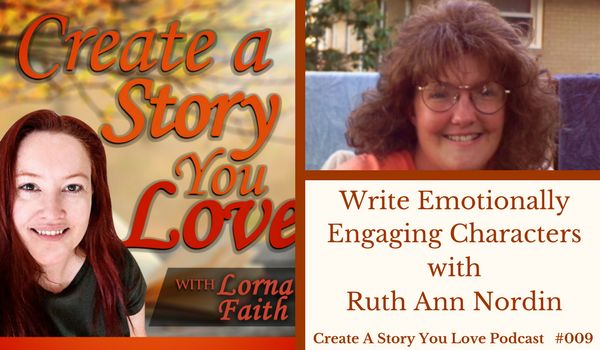 009 Write Emotionally Engaging Characters with Ruth Ann Nordin  #createastoryyoulove