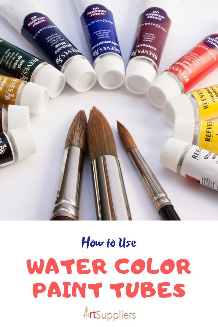 How To Use Water Color Paint Tubes Paint Tubes Watercolor