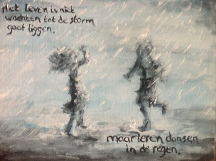 life is not waiting for the storm to pass it's about learning to dance in the rain