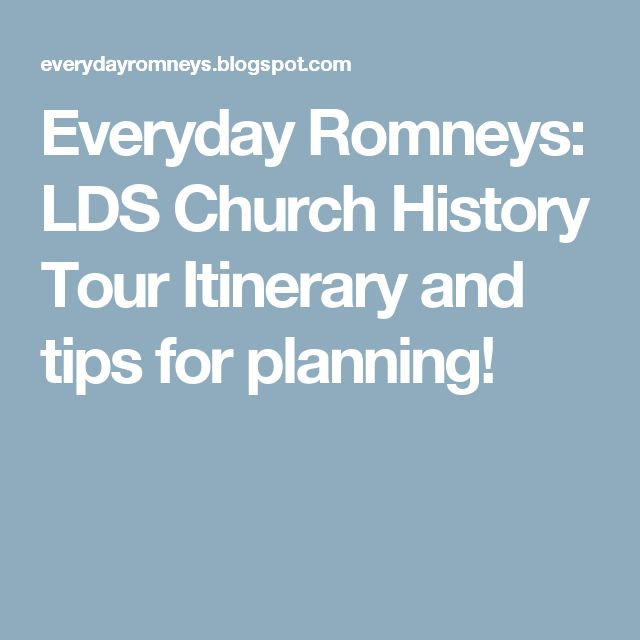 Everyday Romneys: LDS Church History Tour Itinerary and tips for planning!