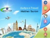 Maldives Tour Package  Head on to Maldives and enjoy fishing, sunset cruising, dolphin trip, explore Virgin Islands and visit a local village with Maldives tour packages.