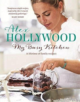 Alex Hollywood: My Busy Kitchen - A lifetime of family recipes Hardcover –  by Alex Hollywood (Author)  'Sumptuous simple recipes, inspired by Alex's travels and family gatherings.' Mary Berry  'Home cooking that is perfectly suited for midweek family meals or special occasions with friends. Enjoy it people!' Tom Kerridge  As Bake Off judge Paul Hollywood freely admits, it's his wife Alex who is in charge of cooking in the Hollywood household. She's the one who plans, shops and cooks so they…