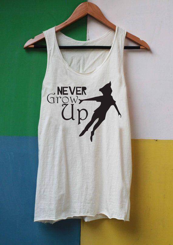 Never Grow Up Shirt Peter Pan Shirt Tank Top TShirt Top Softly Women – size S M L