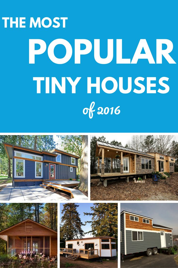 The most popular tiny houses from 2016, from Tiny House Town