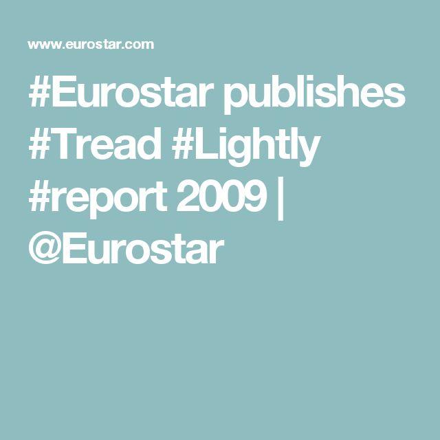 #Eurostar publishes #Tread #Lightly #report 2009    @Eurostar