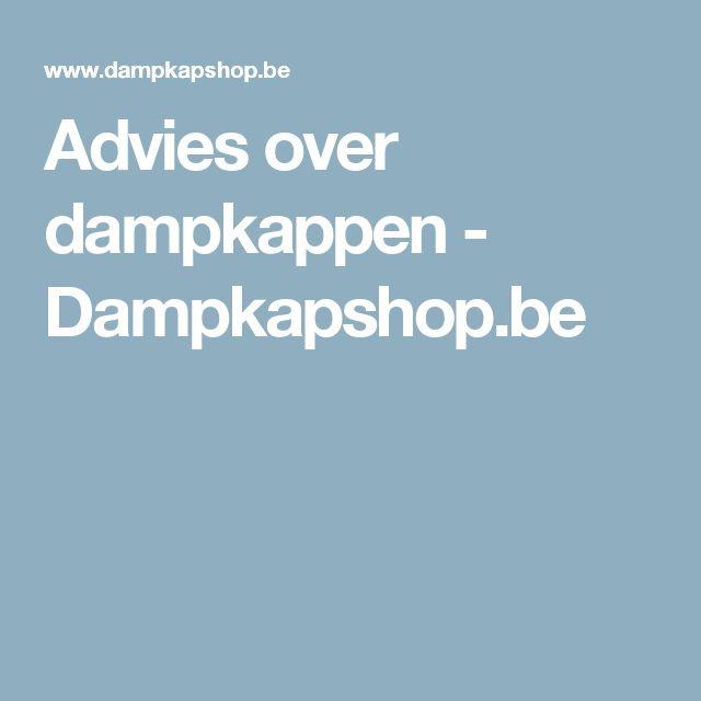 Advies over dampkappen - Dampkapshop.be