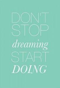 No pares de soñar, empieza a hacer