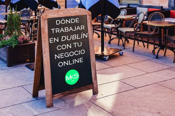 ¿Dónde trabajar en Dublín con tu negocio online?