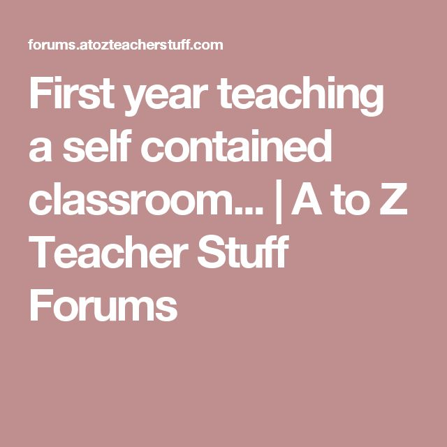 First year teaching a self contained classroom... | A to Z Teacher Stuff Forums
