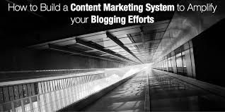How to Build a Content Marketing System to Amplify your Blogging Efforts
