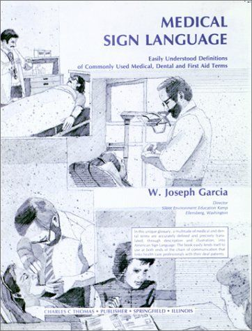 Medical Sign Language: Easily Understood Definitions of Commonly Used Medical, Dental & First Aid Terms:Amazon:Books