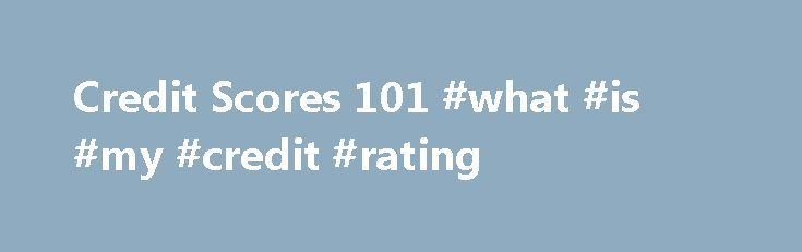 Credit Scores 101 #what #is #my #credit #rating http://credit.remmont.com/credit-scores-101-what-is-my-credit-rating/  #credit scoring # Credit Scores 101 If your homework is graded on a scale of 0 to 100 by your Read More...The post Credit Scores 101 #what #is #my #credit #rating appeared first on Credit.