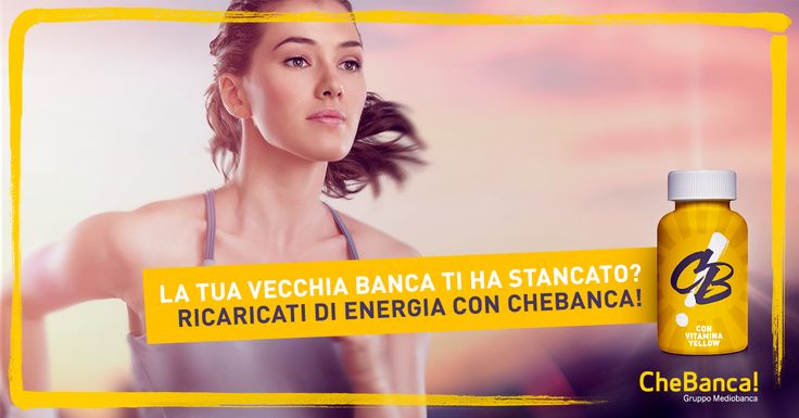 Integra la vitamina Yellow, passa a CheBanca!  #SeFossimoUnIntegratore #bank