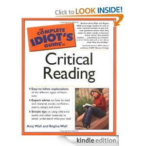 Amazon.com: The Complete Idiot's Guide to Critical Reading eBook: Amy Wall, Regina Wall: Books