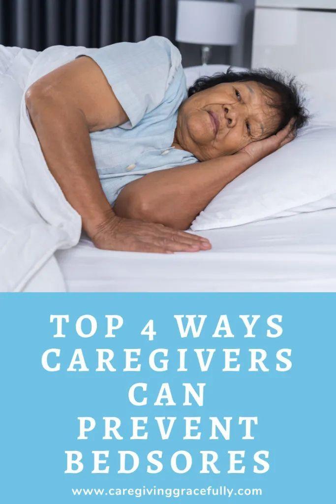 Top 4 Ways Caregivers Can Prevent Bedsores Prevention Caregiver