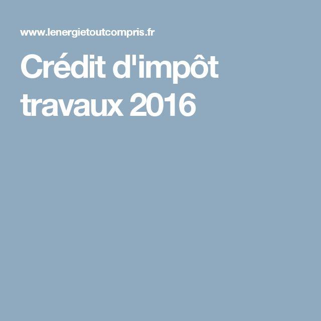 Crédit d'impôt travaux 2016