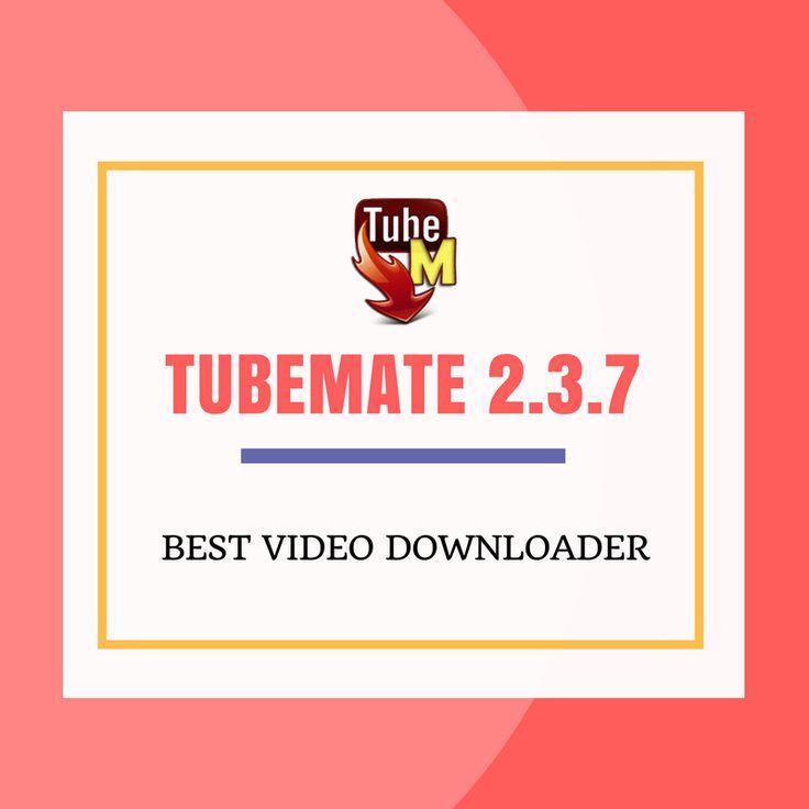 TubeMate YouTube Downloader 2.3.7 | TubeMate Free Download 2017 (Latest